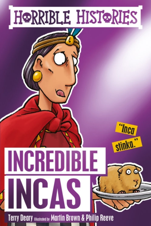 Terry Deary - Horrible Histories : Incredible Incas (AGE 7+)