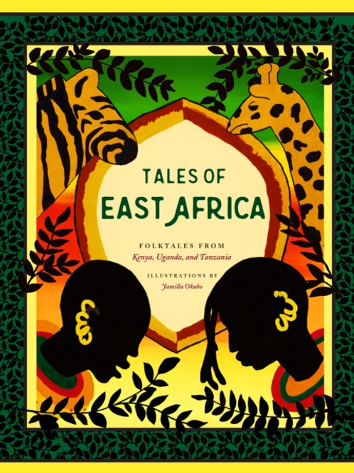 Tales Of East Africa: Folktales From Kenya, Uganda And Tanzania (HARDBACK)