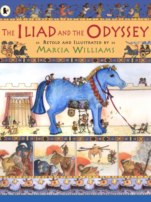 Marcia Williams - The Iliad And The Odyssey (AGE 6+)