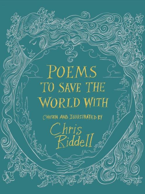 Chris Riddell - Poems To Save The World (HARDBACK)