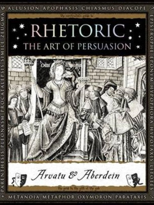 Arvatu & Aberdein - Rhetoric : The Art of Persuasion