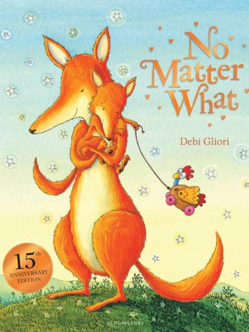 Debi Gliori - No Matter What (AGE 3+)