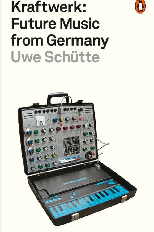 Uwe Schütte - Kraftwerk Future Music from Germany