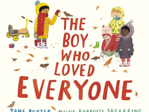 Jane Porter - The Boy Who Loved Everyone (AGE 3+)