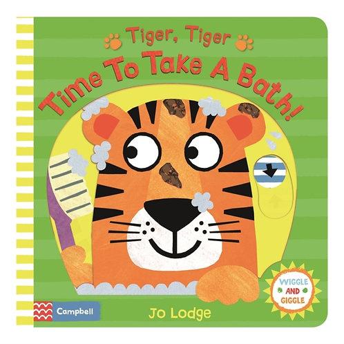 Jo Lodge - Tiger, Tiger, Time To Take a Bath! (AGE 2+) (HARDBACK)