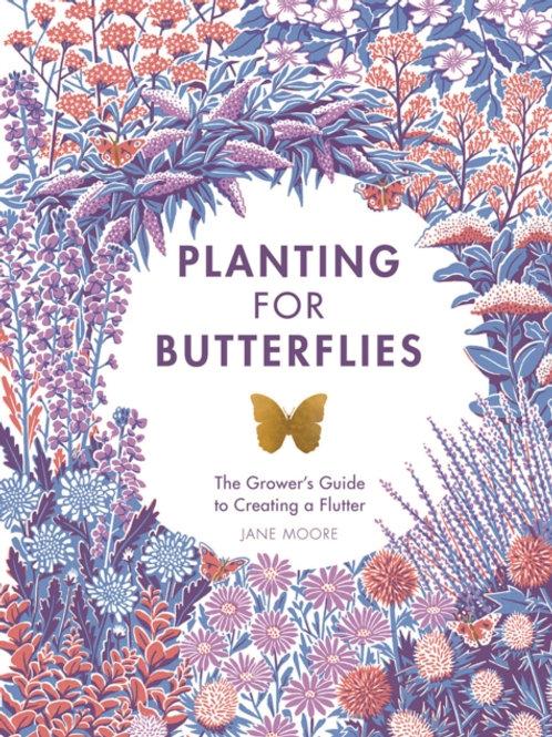 Jane Moore - Planting For Butterflies (HARDBACK)