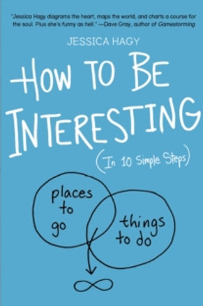 Jessica Hagy - How To Be Interesting