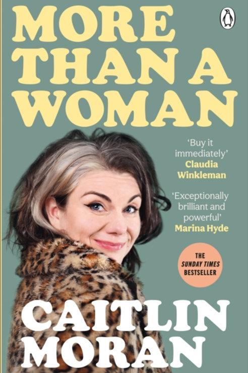Caitlin Moran - More Than A Woman