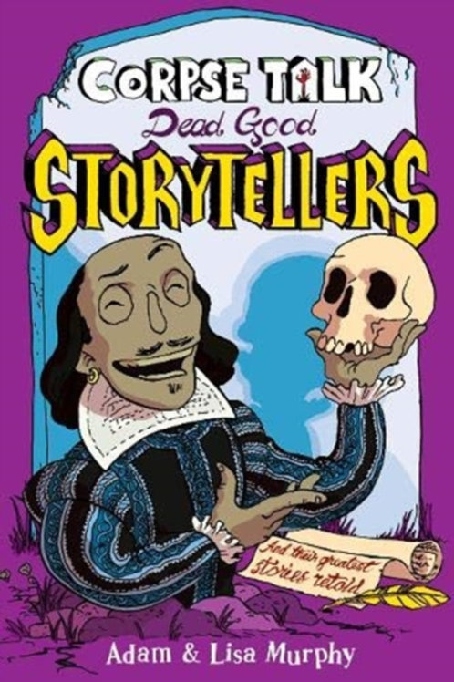 Adam And Lisa Murphy - Corpse Talk: Dead Good Storytellers (AGE 6)+