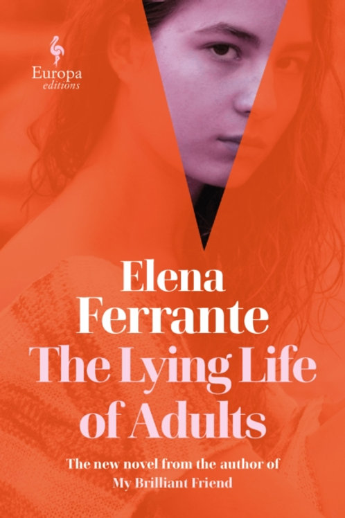 Elena Ferrante - The Lying Life Of Adults (HARDBACK)