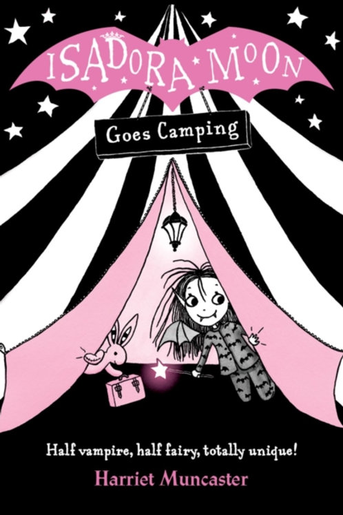 Harriet Muncaster - Isadora Moon Goes Camping (AGE 5+) (2nd In Series)