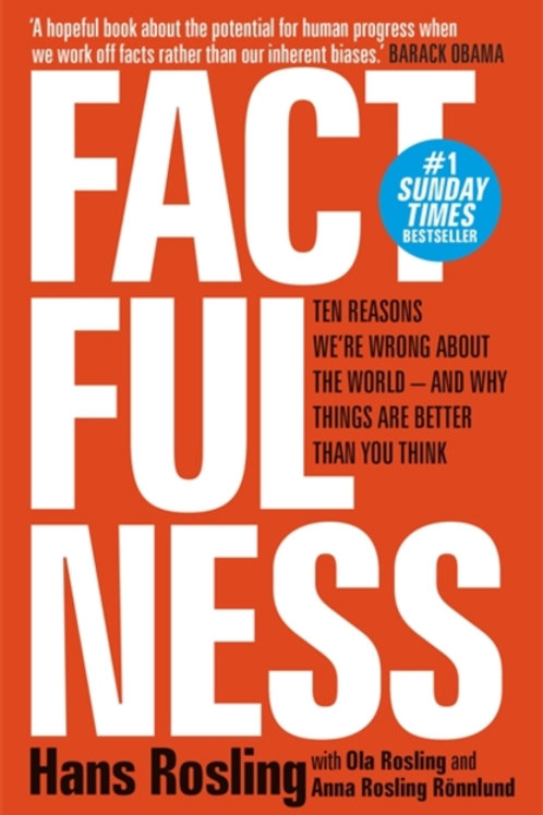Hans Rosling - Factfulness: Ten Reasons We're Wrong About The World