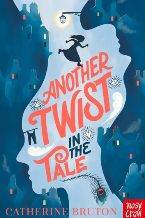 Catherine Bruton - Another Twist In the Tale (AGE 9+)