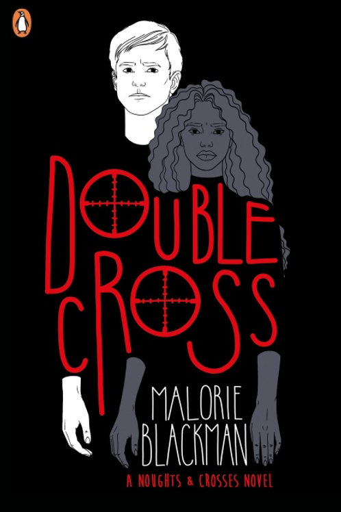 Malorie Blackman - Double Cross (AGE 13+) (4th In Series)