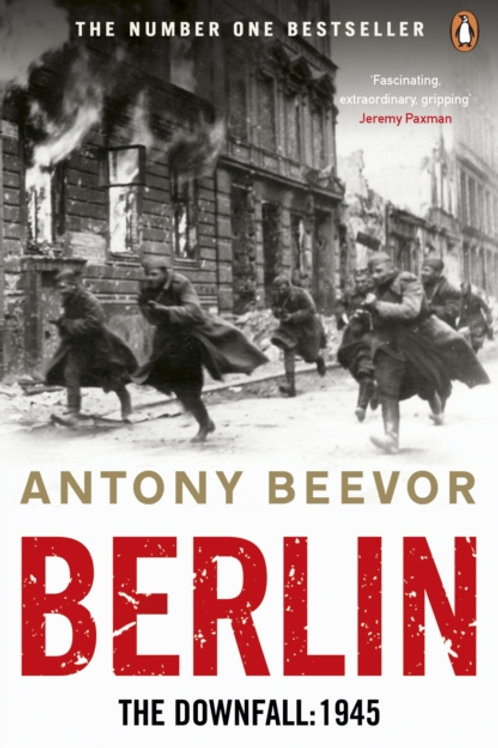 Antony Beevor - Berlin: The Downfall 1945