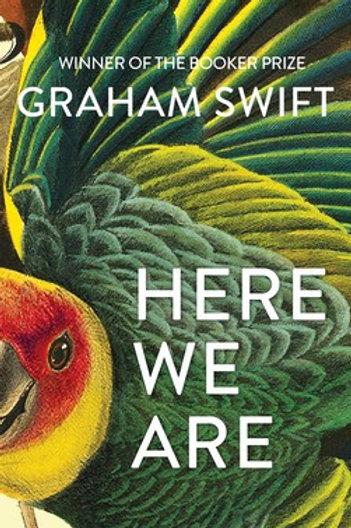 Graham Swift - Here We Are (SIGNED COPY) (HARDBACK)