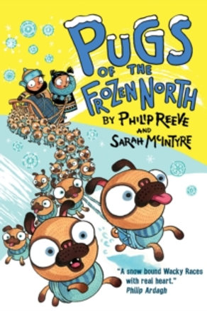 Philip Reeve - Pugs Of The Frozen North  (AGE 7+) (2nd In Series)