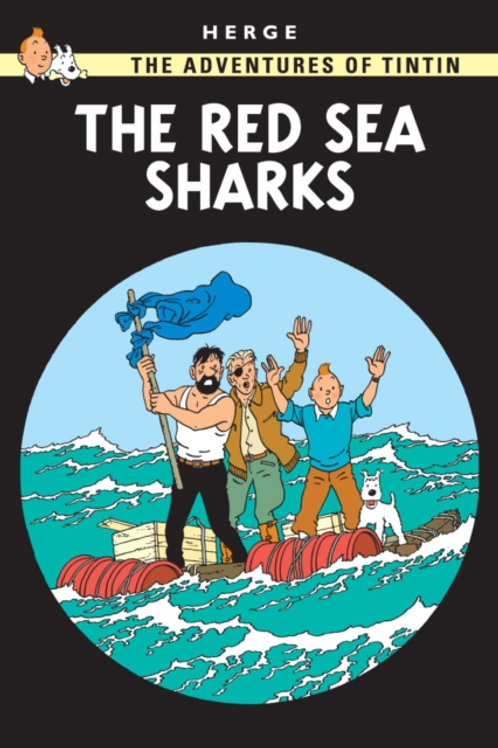 Herge - The Red Sea Sharks : Adventures Of Tintin (AGE 8+)