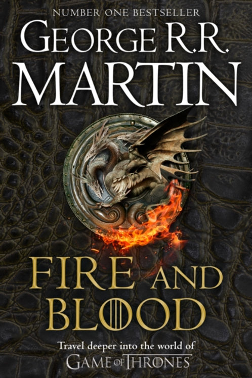 George R.R. Martin - Fire And Blood : 300 Years Before A Game Of Thrones