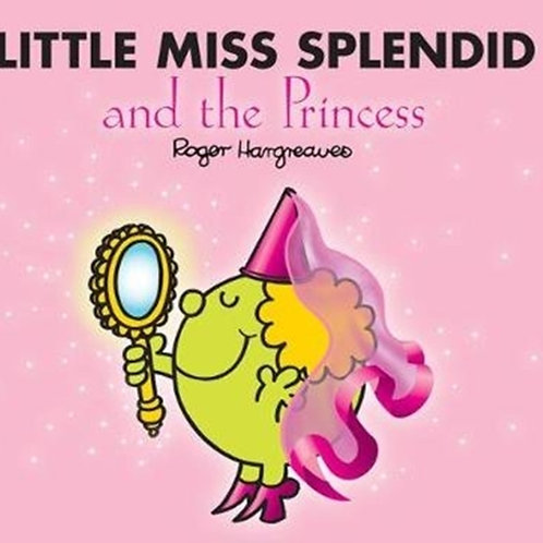 Roger Hargreaves - Little Miss Splendid And The Princess (AGE 3+)