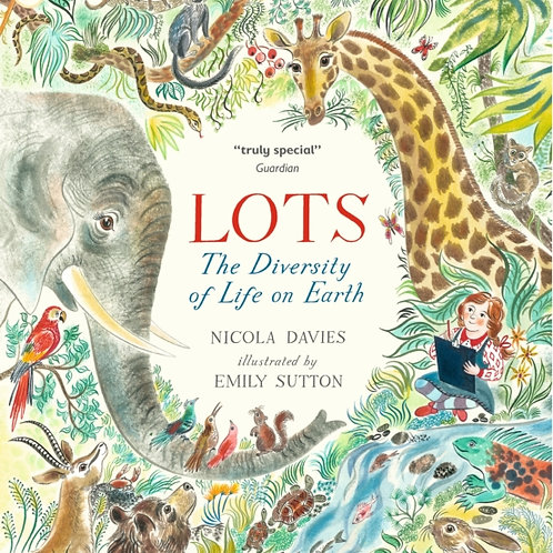 Nicola Davies - Lots: The Diversity Of Life On Earth (AGE 5+)