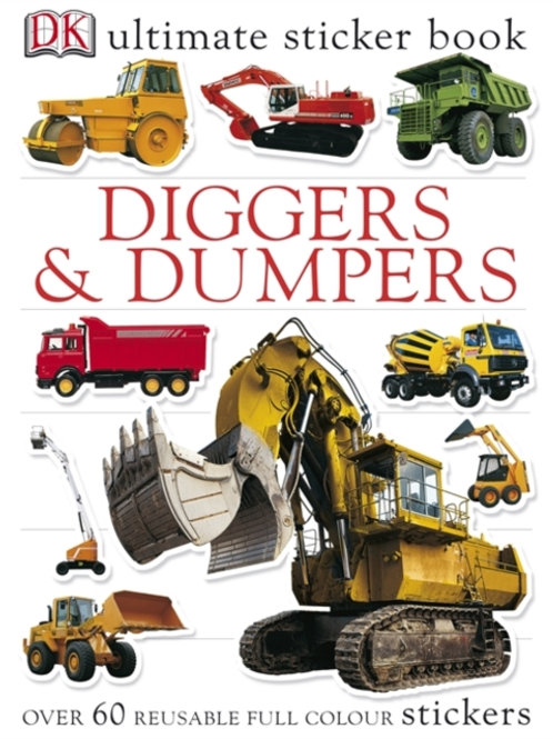 Ultimate Sticker Book: Diggers And Dumpers (AGE 5+)
