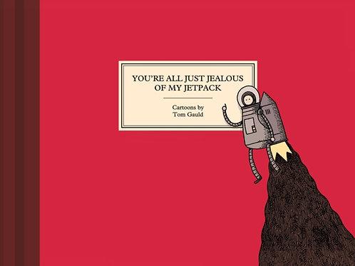 Tom Gauld - You're All Just Jealous Of My Jetpack (HARDBACK)