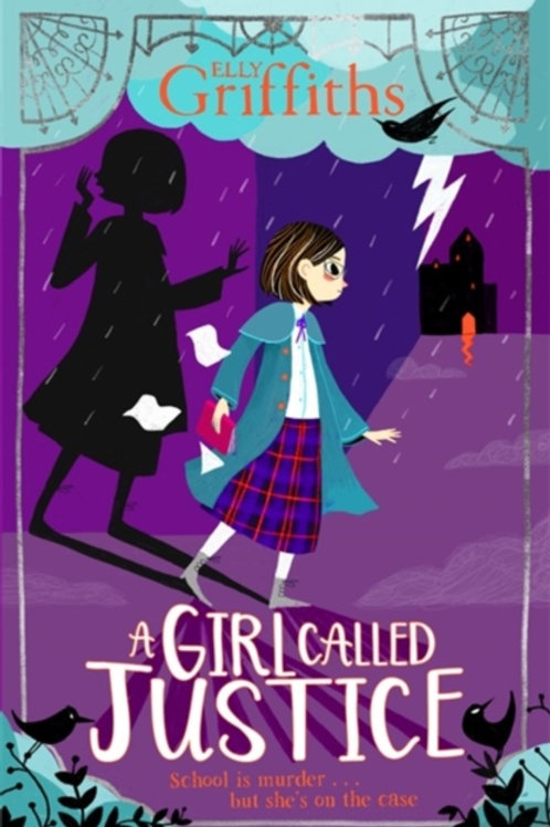 Elly Griffiths  - A Girl Called Justice : (AGE 9+) (1st In Series)