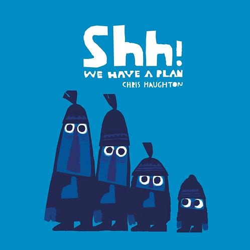 Chris Haughton - Shh! We Have A Plan (AGE 2+) (HARDBACK)