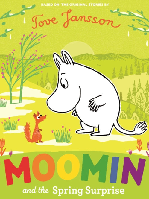 Tove Jansson - Moomin And The Spring Surprise (AGE 3+)