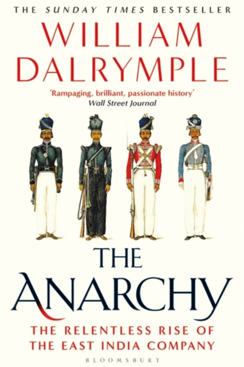 William Dalrymple - The Anarchy : The Relentless Rise Of The East India Company