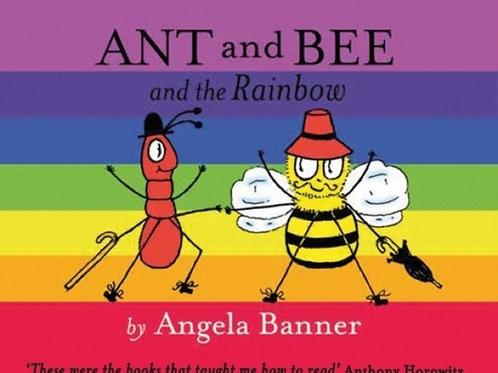 Angela Banner - Ant And Bee And The Rainbow (AGE 3+) (HARDBACK)