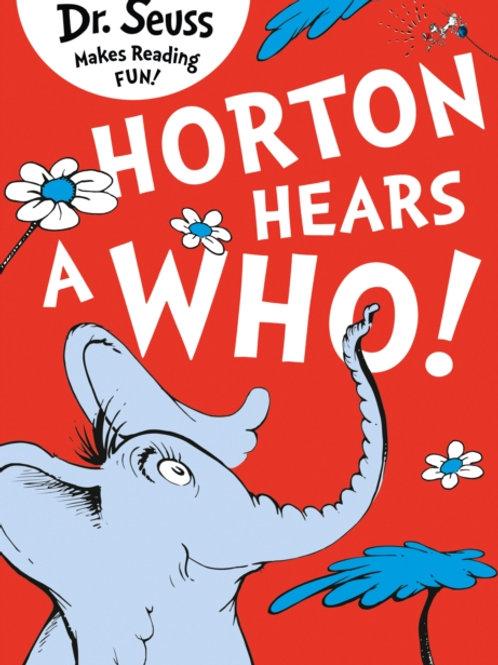 Dr. Seuss - Horton Hears A Who (AGE 4+)