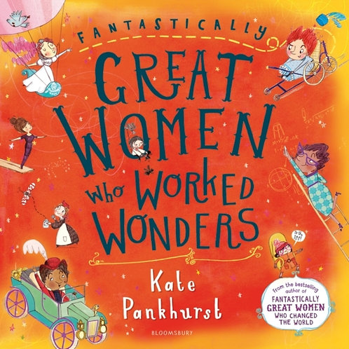 Kate Pankhurst - Fantastically Great Women Who Worked Wonders (AGE 5+)