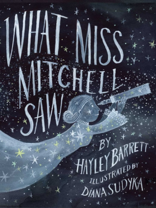 Hayley Barrett - What Miss Mitchell Saw (AGE 4+) (HARDBACK)