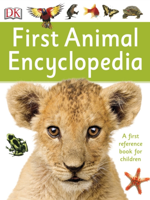 First Animal Encyclopedia : A First Reference Book For Children (AGE 5+)