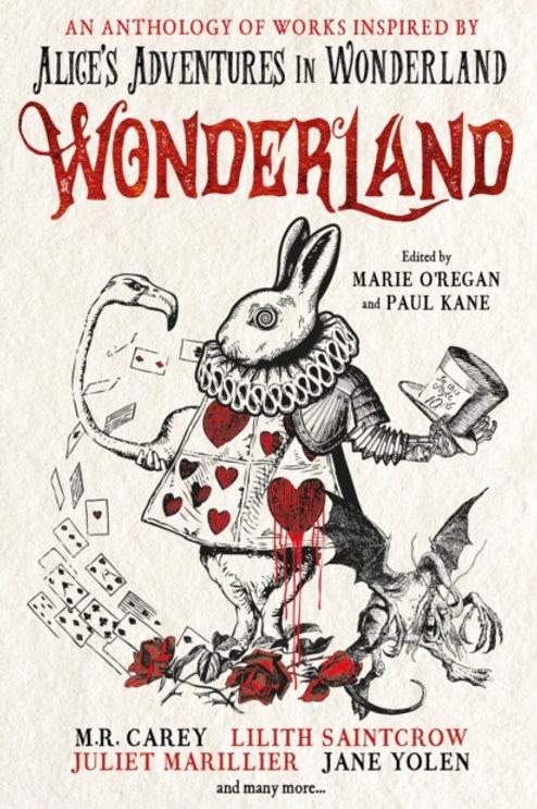 Wonderland: An Anthology. Stories Inspired By Alice's Adventures In Wonderland