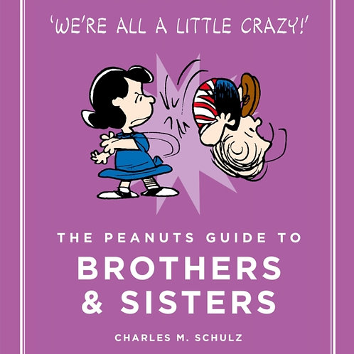Charles M. Schulz - The Peanuts Guide To Brothers And Sisters (HARDBACK)