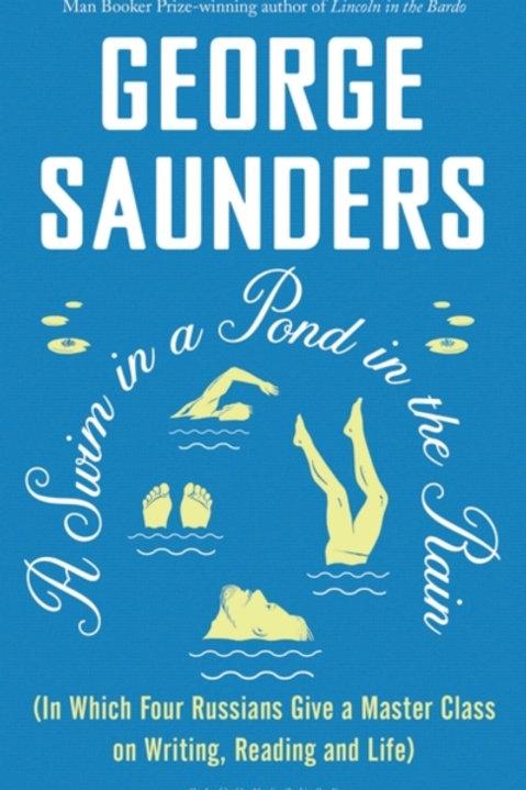 George Saunders - A Swim In A Pond In The Rain (HARDBACK)