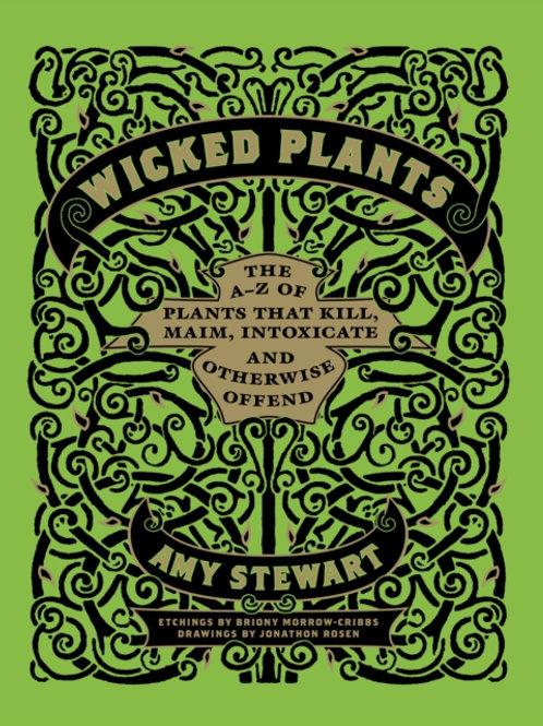 Amy Stewart - Wicked Plants (HARDBACK)