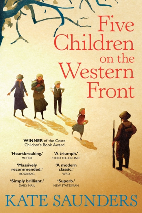 Kate Saunders - Five Children On The Western Front (AGE 9+)