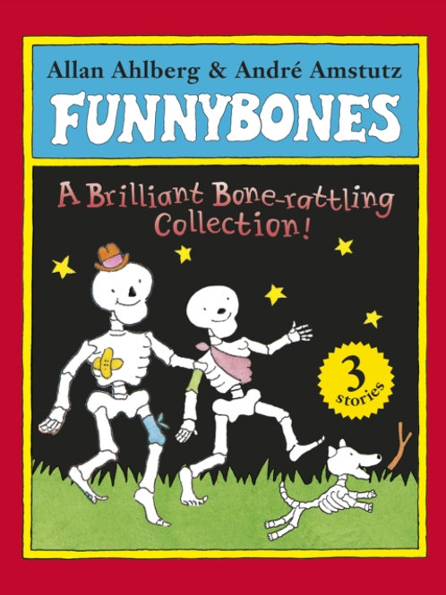 Allan Ahlberg - Funnybones: A Bone Rattling Collection (AGE 3+)