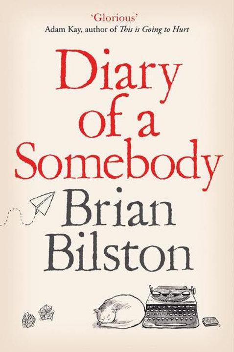 Brian Bilston - Diary Of A Somebody