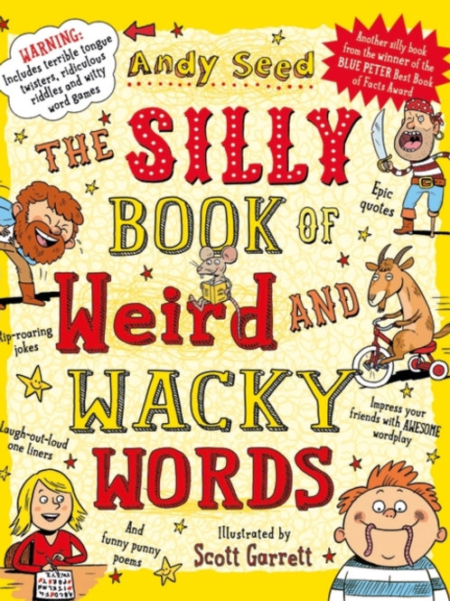 Andy Seed - The Silly Book Of Weird And Wacky Words (AGE 8+)