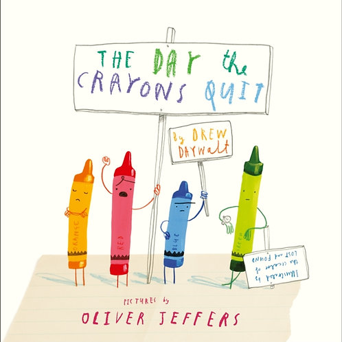 Drew Daywalt and Oliver Jeffers - The Day The Crayons Quit (AGE 3+)