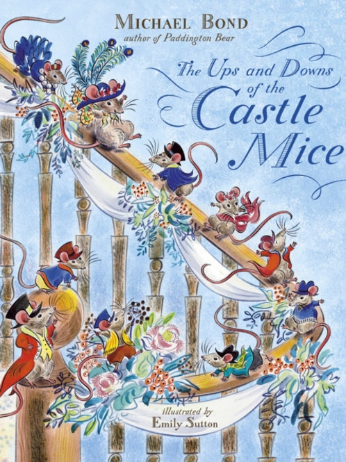 Michael Bond - Ups And Downs Of The Castle Mice (AGE 3+)
