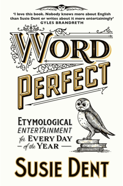 Susie Dent - Word Perfect (SIGNED BOOKPLATE EDITION) (HARDBACK)