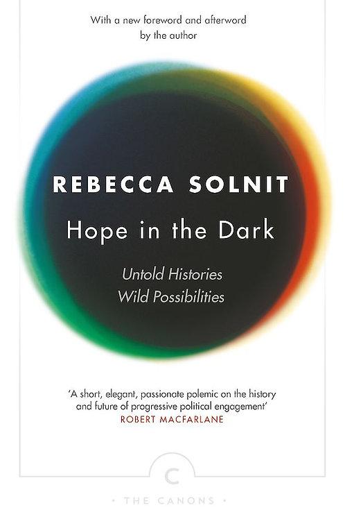 Rebecca Solnit - Hope In The Dark