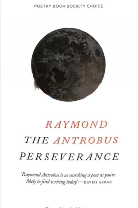Raymond Antrobus - The Perseverance