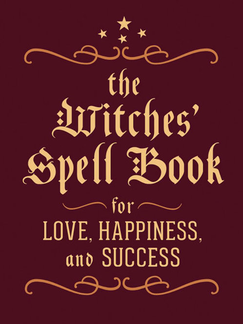 The Witches' Spell Book For Love, Happiness, and Success (HARDBACK)